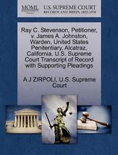 Ray C. Stevenson, Petitioner, V. James A. Johnston, Warden, United States Penite