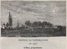 GRANDS VINS BLANCS. BOMMES. Chateau la Tour-Blanche (1er Cru). Létat. SMALL 1908