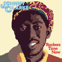 Johnny Clarke - Rockers Time Now [New Vinyl LP]