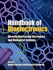 Handbook of Bioelectronics : Directly Interfacing Electronics and Biological...