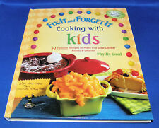 NEW Fix-It and Forget It Cooking with Kids - Phyllis Good - Revised/Updated 2016