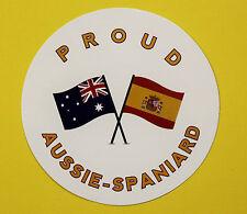 PROUD AUSSIE - SPANIARD AUSTRALIAN STICKER SPAIN VINYL DECAL CAR TRUCK CARAVAN