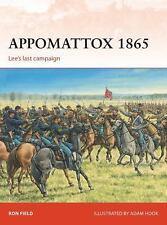 Campaign: Appomattox 1865 : Lee's Last Campaign 279 by Ron Field (2015, PB)