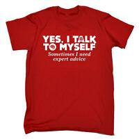 Yes I Talk To Myself Sometimes I Need Expert Advice T-SHIRT Mad birthday gift