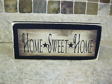 Home Sweet Home Primitive Rustic Wooden Sign Shelf Sitter or Wall Plaque