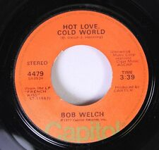 Rock 45 Bob Welch - Hot Love, Cold World / Sentimental Lady On Capitol Records