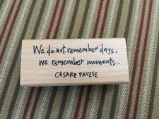 """""""We Do Not Remember Days."""" Quote Wooden Stamp For Crafting"""