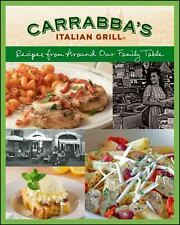 Carrabba's Italian Girll : Recipes from Around Our Family Table by Carrabba's It