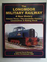 The Longmoor Military Railway (3): The Inevitable Closure, Locomotives..