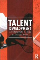 Talent Development A Practitioner Guide by Dave Collins 9781138672536