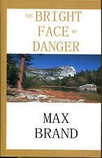 The Bright Face of Danger: A James Geraldi Trio by Max Brand-1st Ed./DJ-2000