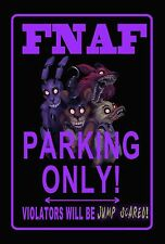 FNAF Five Nights at Freddy's Parking Only! Street sign Room Sign Parking Sign
