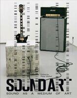 Sound Art : Sound As a Medium of Art, Hardcover by Weibel, Peter (EDT), Brand...