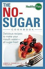 The No-Sugar Cookbook: Delicious Recipes to Make Your Mouth Water...all Sugar