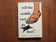 "FREDA UTLEY(Died-1978) Signed Book(""WILL THE MIDDLE EAST GO WEST""?-1957-Hardback"