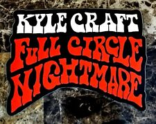 KYLE CRAFT Full Circle Nightmare 2018 Ltd Ed RARE Sticker +FREE Rock Stickers!