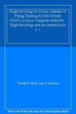 Flight Briefing for Pilots: Manual of Flying Training for the Private Pilot's ,