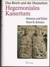 Hans K. Schulze, Hegemoniales Kaisertum, Ottonen u. Salier, Siedler Verlg