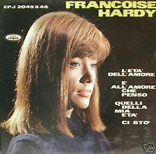 "FRANCOISE HARDY - l'età dell'amore/ci stò....45"" EP"