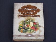 Mamma Mia! - Die echt traditionelle Küche Italiens - 479 Seiten Rezepte