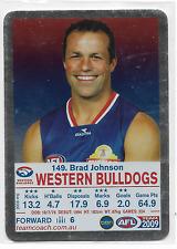2009 TeamCoach SILVER (DYK) (149) Brad JOHNSON Western Bulldogs