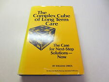The Complex Cube of Long Term Care The Case for Next-Step Solutions Oriol