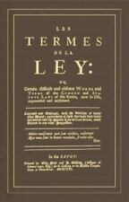 Les Termes de la Ley or, Certain Difficult and Obscure Words and Terms of the...
