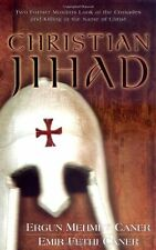 Christian Jihad: Two Former Muslims Look at the Cr
