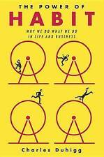 The Power of Habit Why We Do What We Do in Life and Business Charles Duhigg HB