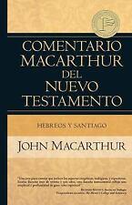 Comentario MacArthur Del N. T.: Hebreos y Santiago by John MacArthur (2014,...