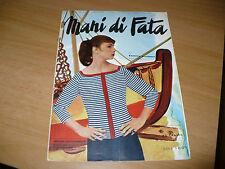 RIVISTA MANI DI FATA N.7 1956 CON TAVOLA DISEGNI MODELLO TAGLIATO GIACCA SIGNORA