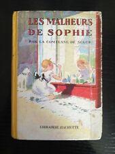 Les malheurs de Sophie, Contesse de Ségur, Hachette, 1930 rare édition