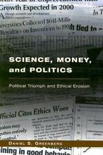 Science, Money, and Politics : Political Triumph and Ethical Erosion by...