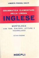GRAMMATICA ELEMENTARE DELLA LINGUA INGLESE MORFOLOGIA Piccoli Calvi 1978 Hoepli