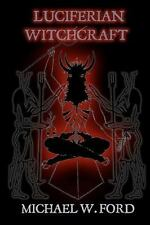 Luciferian Witchcraft : Book of the Serpent by Michael W. Ford (2009, Paperback)