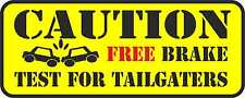 Free Brake Test For Tailgater Funny Car/Van/Bumper/Window JDM EURO Vinyl Sticker