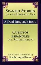 Spanish Stories of the Romantic Era /Cuentos espaoles del Romanticismo: A Dual-