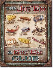 """THE JIG 'EM and GIG 'EM CLUB""  HUMOROUS METAL FISHING SIGN -"