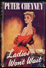 Peter Cheyney / Ladies Won't Wait / First Edition 1951 Modern First Editions