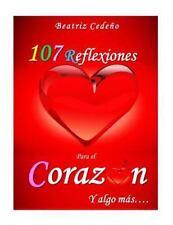 107 Reflexiones Del Corazon y Algo Mas by Beatriz Cedeño (2016, Paperback)