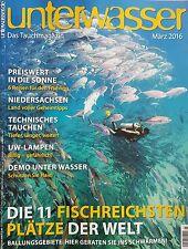 Unterwasser das Tauchmagazin März 2016   ungelesen 1A absolut TOP