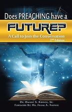 Does Preaching Have a Future? : A Call to Join the Conversation by Sr Dwight.