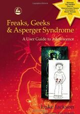 Freaks, Geeks and Aspergers Syndrome: A User Guide to Adolescence,Luke Jackson,
