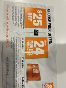 HOME DEPOT Online COUPON $25 OFF $150 OR up to 24 months NO INTEREST Exp 8/11/21