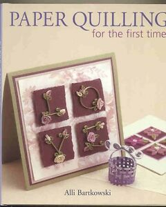 Paper Quilling for the first time by Alli Bartkowski- New-HC-Book-AUTOGRAPHED
