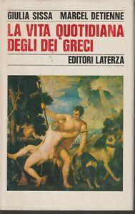 La vita quotidiana degli dei greci, Sissa - Detienne, Laterza, 1989, OTTIMO STAT