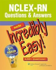 NCLEX-RN Questions & Answers Made Incredibly Easy! 5th edition - 6,500 Questions