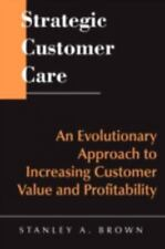 Strategic Customer Care: An Evolutionary Approach to Increasing-ExLibrary
