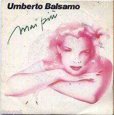 "UMBERTO BALSAMO - Mai piu' - VINYL 7"" 45 LP 1982 NEAR MINT COVER VG CONDITION"