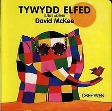 Llyfrau Bordyn Elfed: Tywydd Elfed / Elfed's Weather (Elfed board books), McKee,